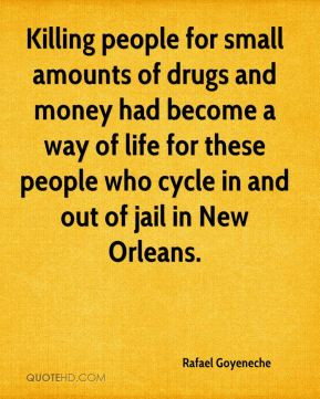 Killing people for small amounts of drugs and money had become a way ...