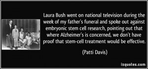 my father's funeral and spoke out against embryonic stem cell research ...