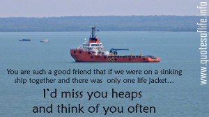You-are-such-a-good-friend-that-if-we-were-on-a-sinking-ship-together ...
