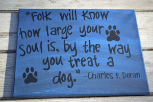 By the Way You Treat a Dog Quote on 11x14 Canvas by HandyQuotes
