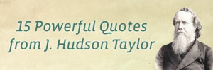 the-best-j-hudson-taylor-quotes-prayer1-1024x340