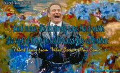 Robin Williams What Dreams May Come Quotes