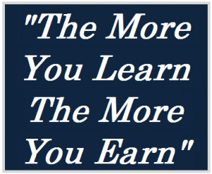 The More You Learn The More You Earn Can Make The Impossible ...