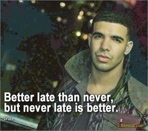 Drake Quotes, Popular Sayings by Aubrey Drake Graham — Shinzoo.com