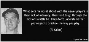 More Al Kaline Quotes