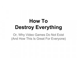 Hes My Everything Quotes Tumblr How to destroy everything, or,