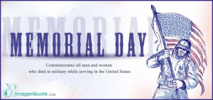 Collection of famous quotes about memorial day. enjoy & share