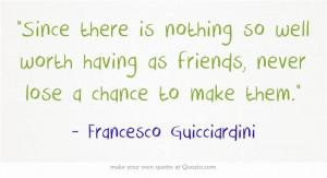 "... make them."" Francesco Guicciardini #Italian #inspirational #quotes"