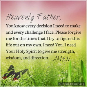 Father, You know every decision I need to make and every challenge ...