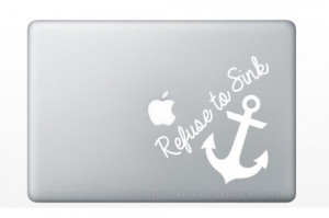 Refuse to Sink Anchor Quote (WHITE) Vinyl Decal Stickers for MacBook ...
