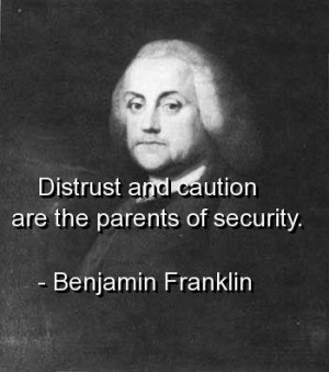 Benjamin franklin quotes sayings distrust caution security quote