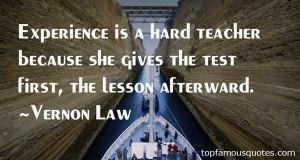 Favorite Vernon Law Quotes