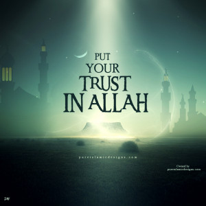 put your trust in allah may 2 2013 put your trust in allah continue ...
