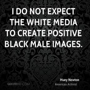 huey-newton-activist-i-do-not-expect-the-white-media-to-create.jpg