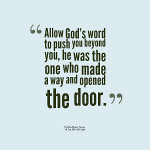 Quotes Picture: allow god's word to push you beyond you, he was the ...