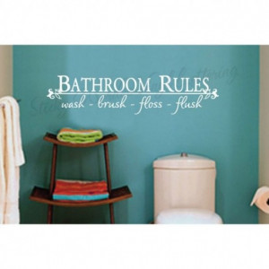 Bathroom Rules...Bathroom Wall Quote
