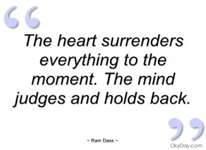 the heart surrenders everything to the ram dass