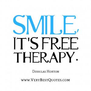 smile quotes, Smile, it's free therapy. - Douglas Horton