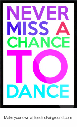 Never miss a chance to dance Framed Quote