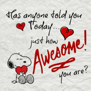 Hey, you! Yes, you! You're awesome!