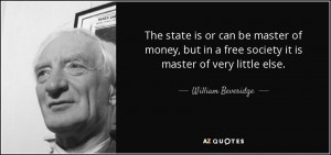 ... be master of money but in a free society it is master of very little