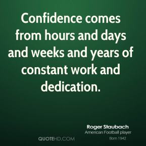 roger-staubach-roger-staubach-confidence-comes-from-hours-and-days.jpg