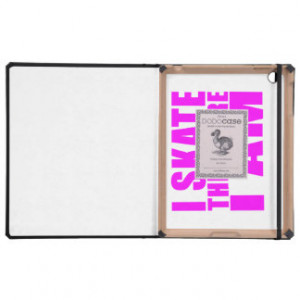 Funny Girl Skaters Quotes I Skate Therefore I am Cases For iPad