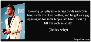 Growing up I played in garage bands and cover bands with my older ...