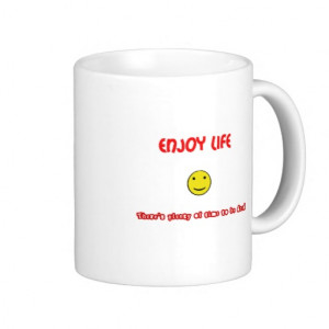 funny_quotes_enjoy_life_mugs-r72679291e6be453eaebf994a22ca0ed1_x7jgr ...