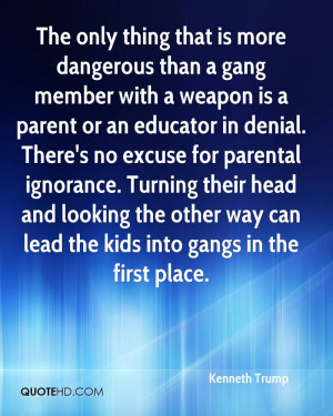 The only thing that is more dangerous than a gang member with a weapon ...