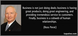 deals; business is having great products, doing great engineering ...