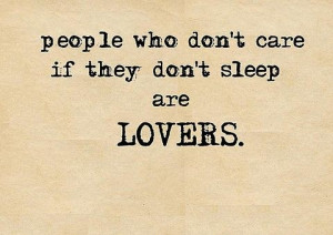 ... , lovers, people who dont, quote, sensuality, sleepless, text, words