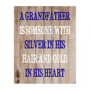 quote rustic print- grandparents day, fathers day print, grandpa quote ...