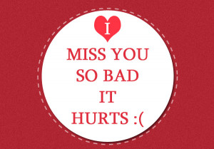 Miss You So Bad It Hurts""