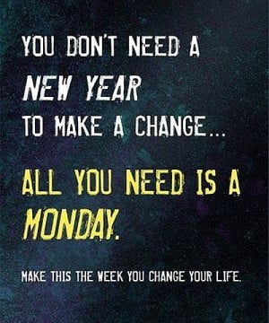 You Don't Need A New Year To Make A Change