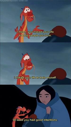 Oh Mushu... You're so sweet, people should really call you Mush-y.