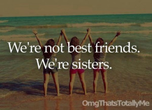 Sisters not best friends