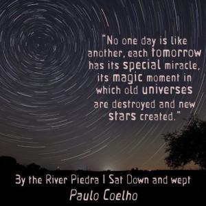 Cherish each day. Paulo Coelho.