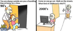 ... between 90's generation and today's generation from