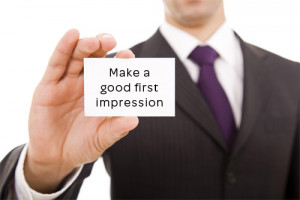... they meet you to get a first impression of you or your business