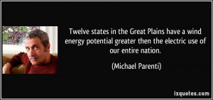 Twelve states in the Great Plains have a wind energy potential greater ...