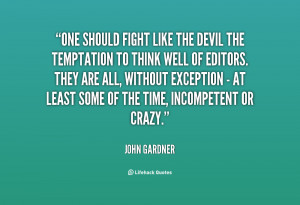 quote-John-Gardner-one-should-fight-like-the-devil-the-15751.png