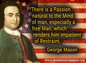 George Mason Quote, Passion Natural To The Mind Of Man