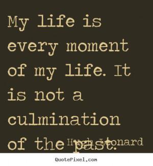 ... hugh leonard more life quotes love quotes motivational quotes