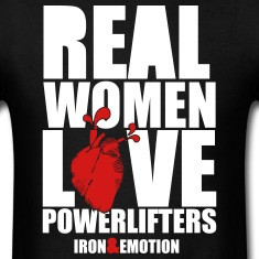 IRON&EMOTION's REAL WOMEN LOVE POWERLIFTERS T-Shirts
