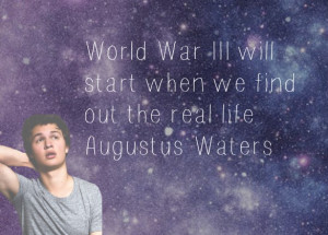 augustus waters, hazel grace, quotes, tfios, the fault in our stars