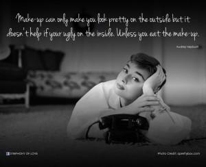 Audrey Hepburn quote ~makeup