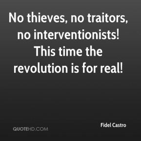 Fidel Castro - No thieves, no traitors, no interventionists! This time ...