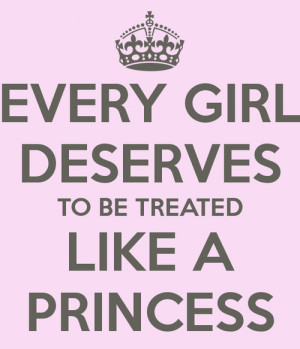 every girl deserves to be treated like a princess quotes