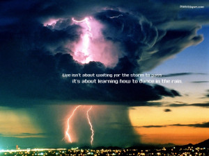 Life Isnt About Waiting For The Storm. Life Storms Quotes And Sayings ...